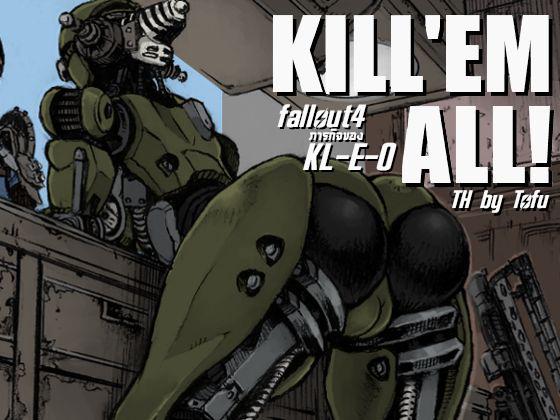Fallout 4 ภารกิจของ KL-E-0: KILL'EM ALL